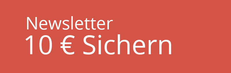 10 € Newsletter Anmeldung sichern